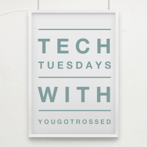 Tech Tuesdays with YouGotRossed